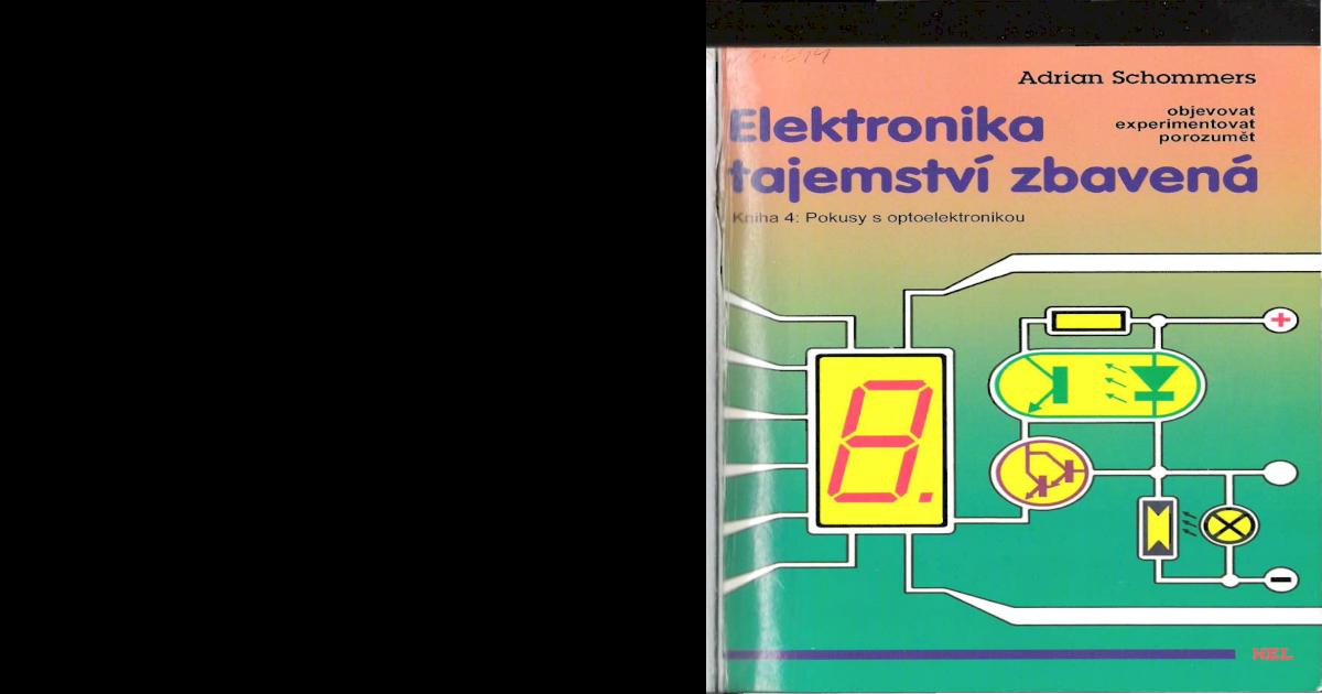 Elektronika Tajemstv Zbaven 4 - Pokusy S Optoelektronikou  Schommers Adrian   -  PDF Document  b61bf8af818