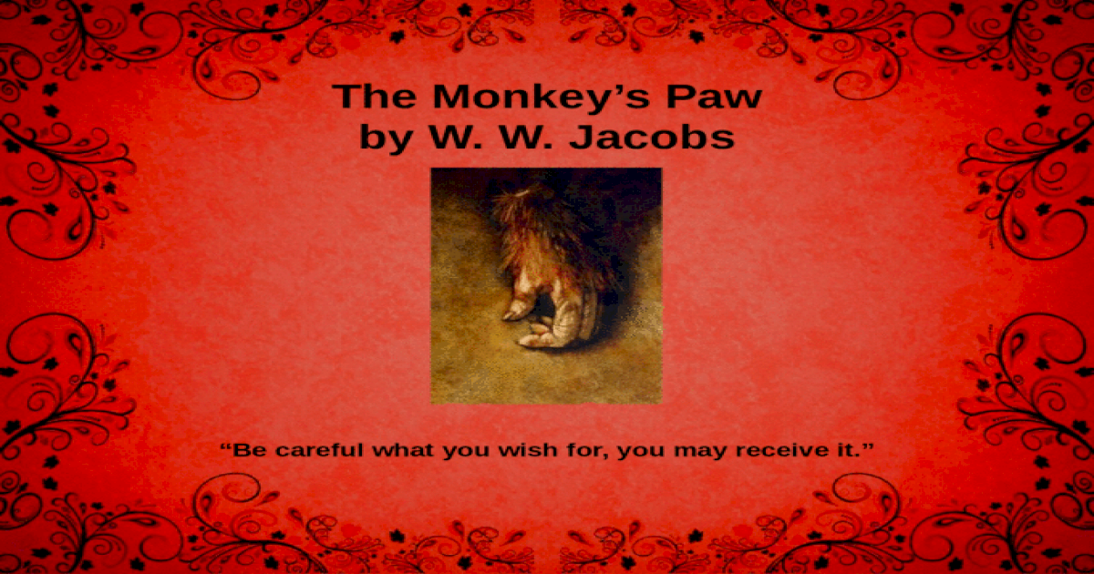 the monkey's paw by w w Read online this horror short story from w w jacobs it is a classic three wishes story that doubles as a horror story and a cautionary tale reminding us that unintended consequences often accompany the best intentions.