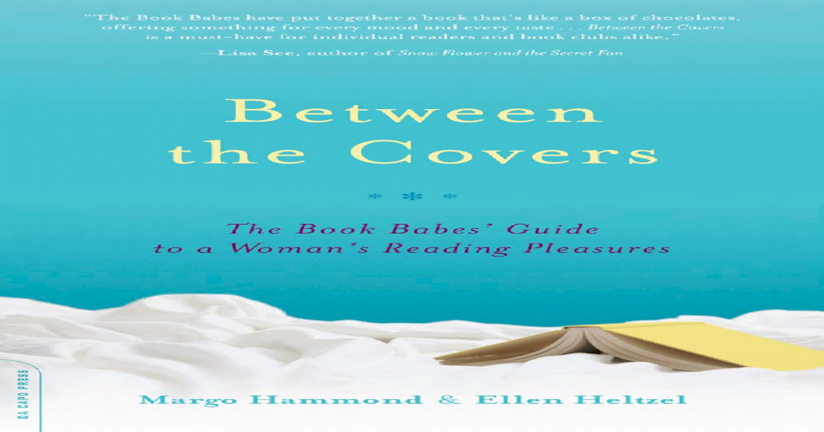 Between the Covers: The Book Babes Guide to a Womans Reading Pleasures