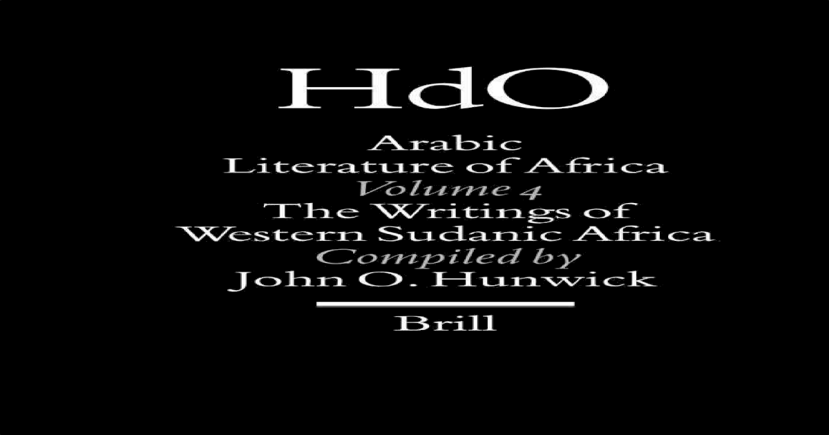 Arabic Literature of Africa: The Writings of Western Sudanic