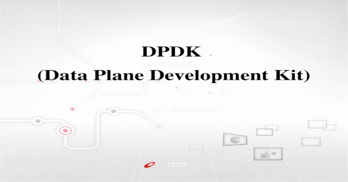 DPDK - [PPTX Powerpoint]