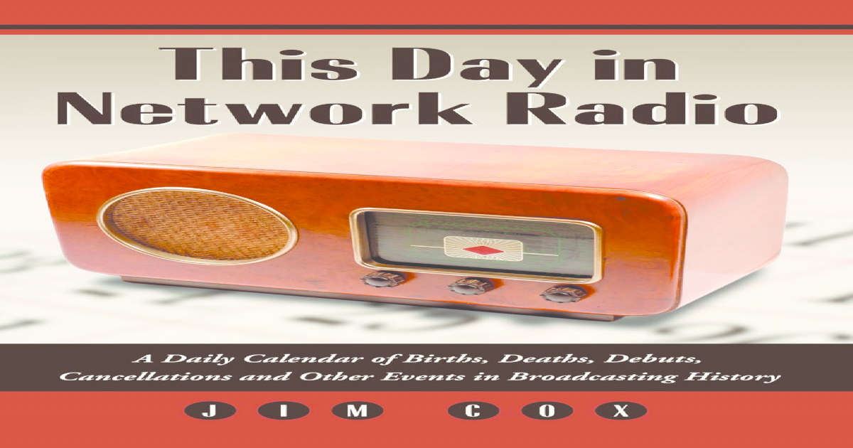 Jim Cox This Day In Network Radio A Daily Calendar Of Births