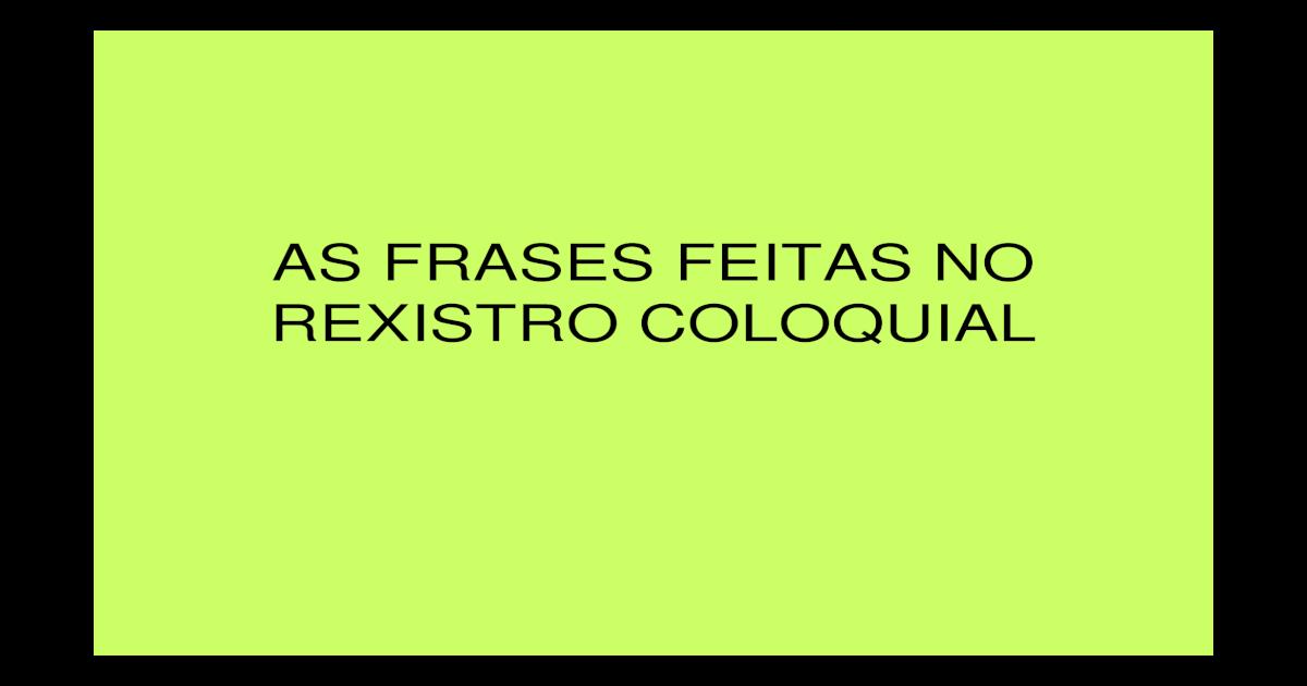 As Frases Feitas No Rexistro Coloquial Pdf Document