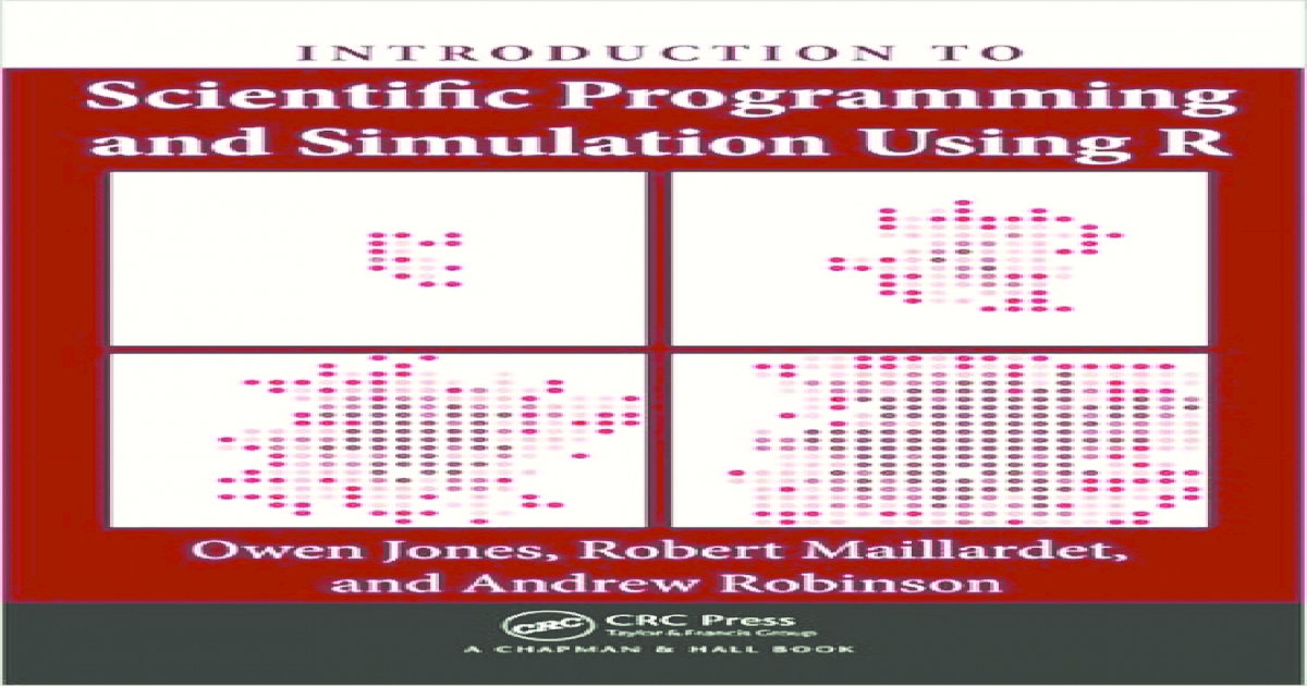 Introduction to Scientific Programming and Simulation Using R.pdf ...
