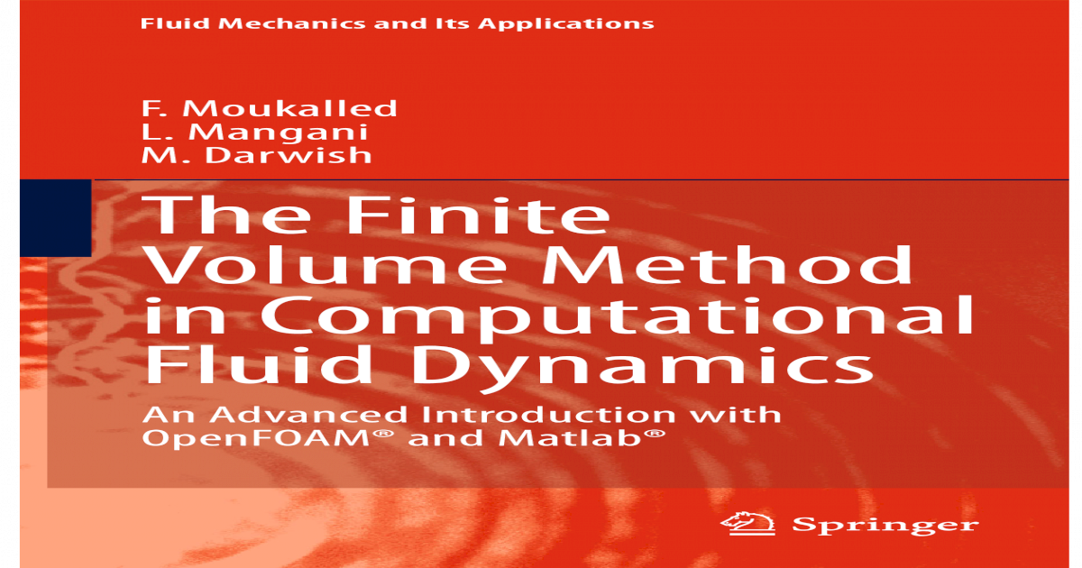 The Finite Volume Method in Computational Fluid Dynamics An Advanced Introduction with OpenFOAM/® and Matlab