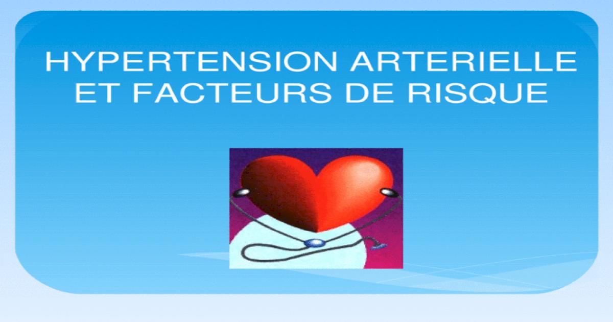 HYPERTENSION ARTERIELLE ET FACTEURS DE RISQUE - [PPTX..