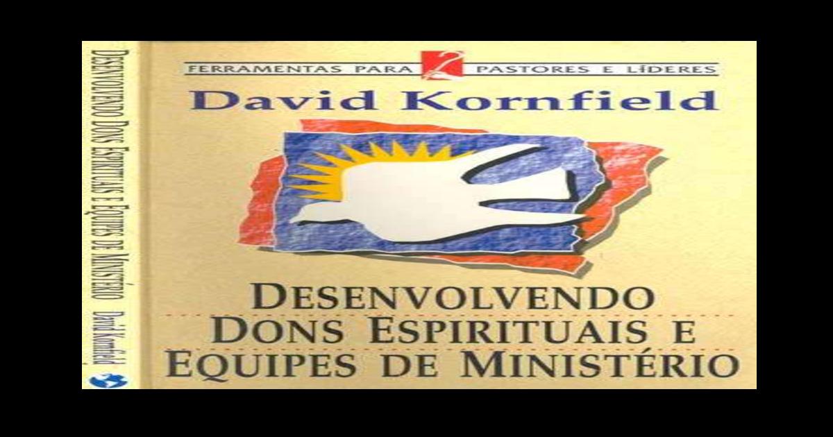 Desenvolvendo Dons Espirituais E Equipes De Ministrio