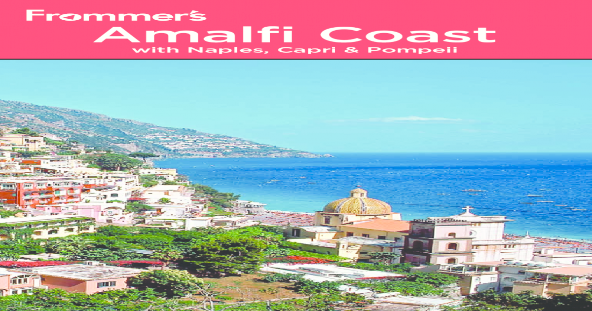 Frommer S The Amalfi Coast With Naples Capri And Pompeii