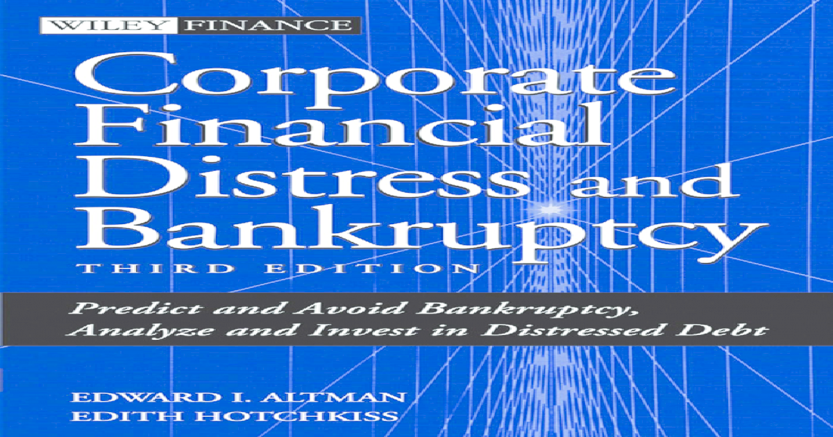 Corporate Financial Distress and Bankruptcy - Altman 2006